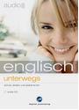 audio englisch - unterwegs: Wichtige Begriffe und Redewendungen für unterwegs [Audio CD]