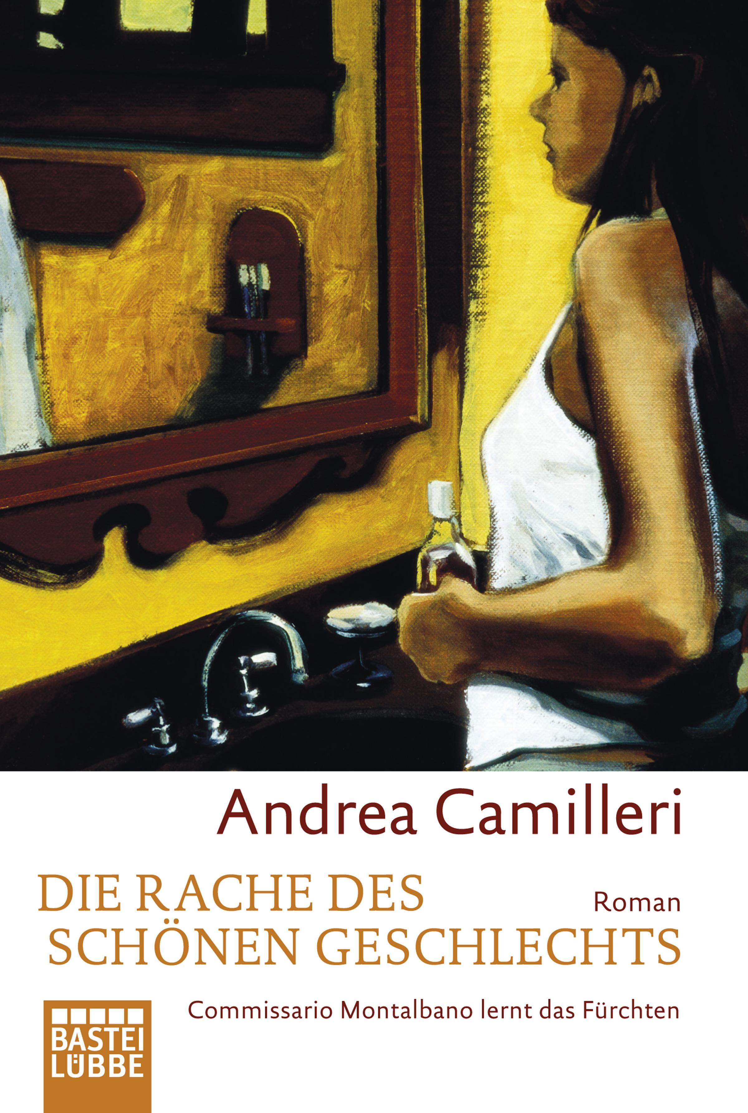 Die Rache des schönen Geschlechts: Commissario Montalbano lernt das Fürchten - Andrea Camilleri