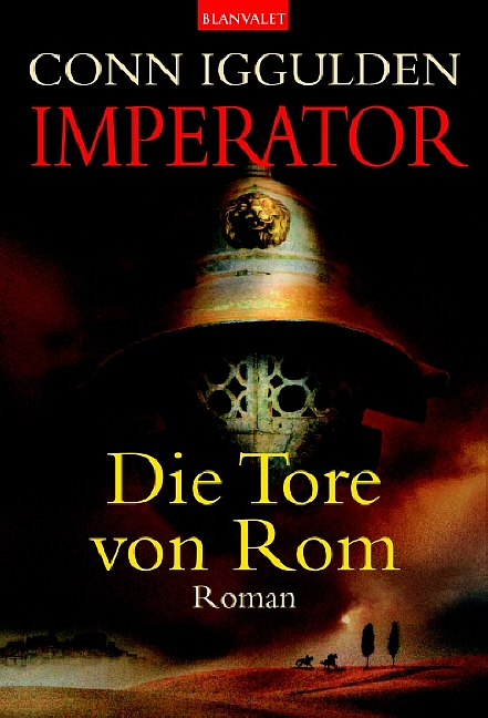 Imperator - Band 1: Die Tore von Rom - Conn Igg...