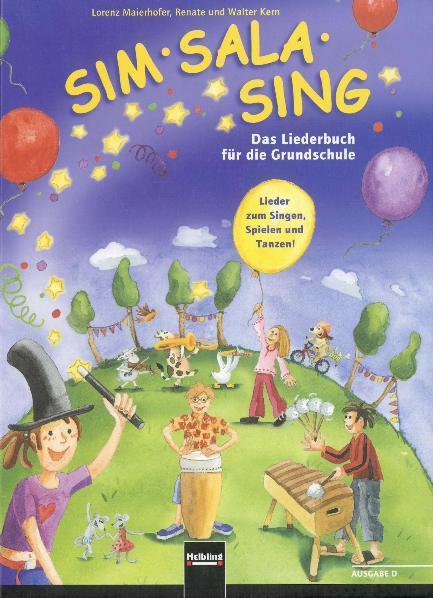 Sim Sala Sing - Ausgabe D: Das Liederbuch für die Grundschule. Lieder zum Singen, Spielen, Bewegen und Gestalten in der