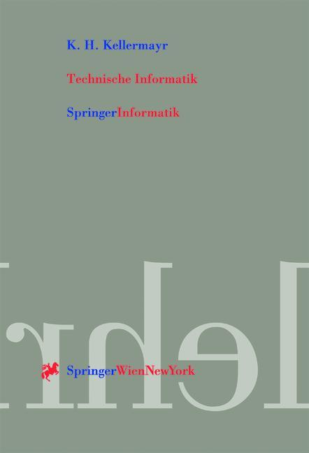 Technische Informatik - Karl H. Kellermayr