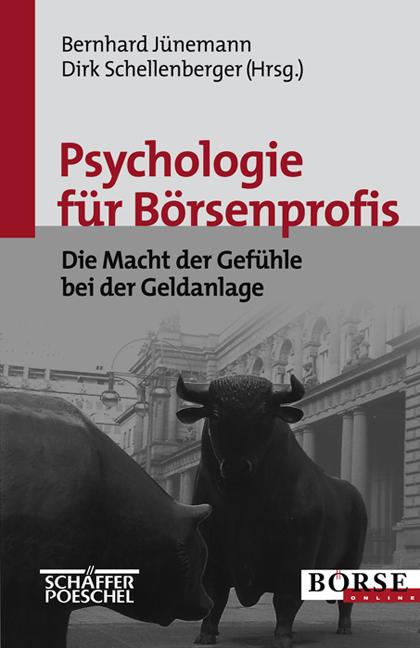 Psychologie für Börsenprofis: Die Macht der Gef...