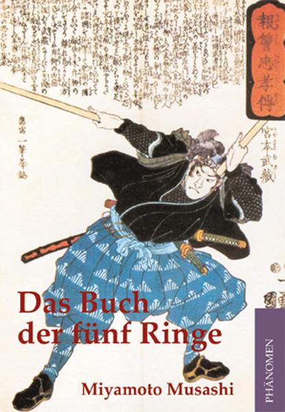 Das Buch der fünf Ringe: Klassische Strategien aus dem alten Japan - Miyamoto Musashi