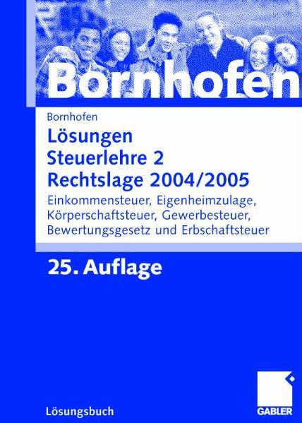 Lösungen Steuerlehre 2. Rechtslage 2004/2005 - Manfred Bornhofen