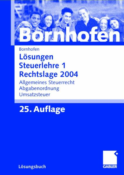 Lösungen Steuerlehre 1, Rechtslage 2004 - Manfred Bornhofen