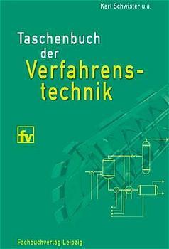 Taschenbuch der Verfahrenstechnik - Karl Schwister