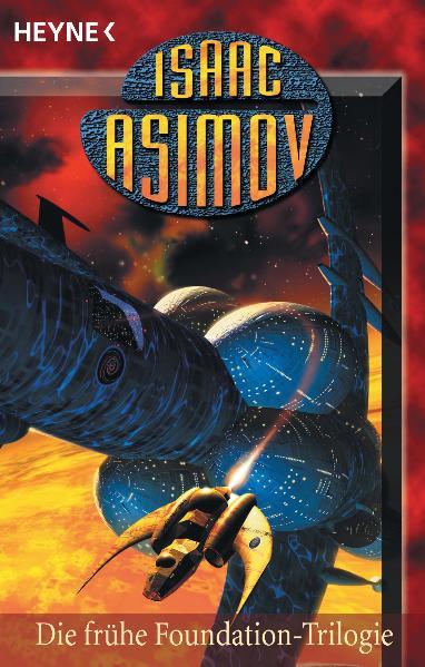 Die frühe Foundation-Trilogie: Ein Sandkorn am Himmel / Sterne wie Staub / Ströme im All - Isaac Asimov