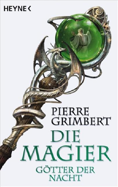 Die Magier - Band 3: Götter der Nacht - Pierre Grimbert