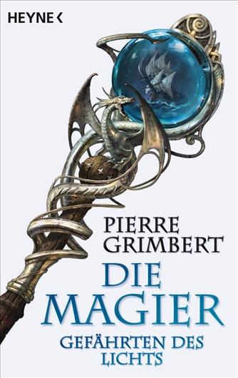 Die Magier. Gefährten des Lichts - Pierre Grimbert