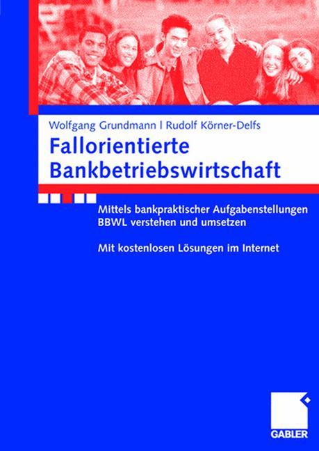 Fallorientierte Bankbetriebswirtschaft: Anhand ...