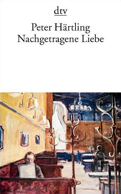 Nachgetragene Liebe - Peter Härtling