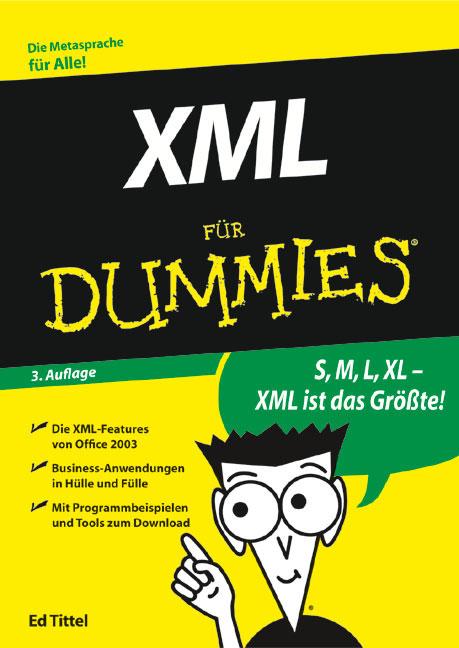 XML für Dummies: XML-Features von Office 2003. ...