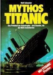 Mythos Titanic - Wolf Schneider