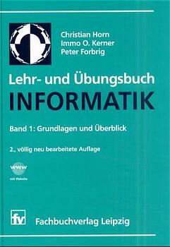 Lehr- und Übungsbuch Informatik, Bd.1, Grundlag...