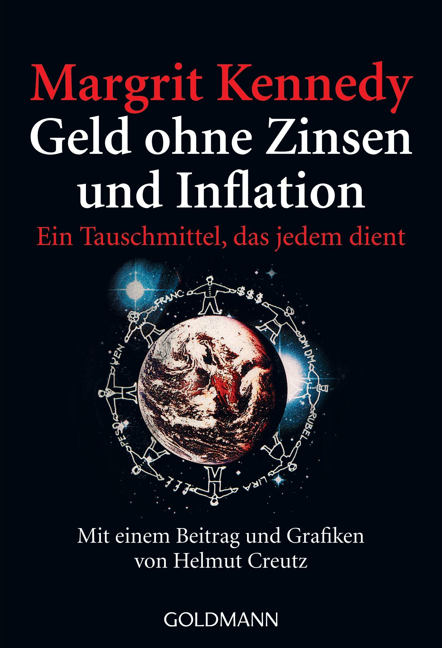 Geld ohne Zinsen und Inflation: Ein Tauschmittel, das jedem dient - Margrit Kennedy