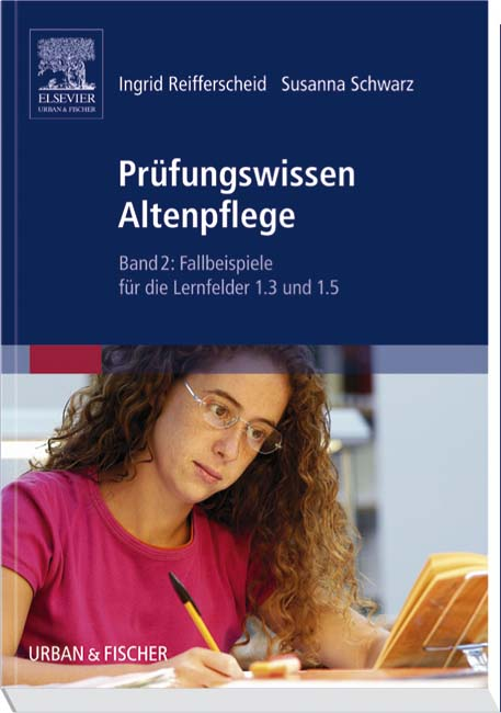 Prüfungswissen Altenpflege 2: Fallbeispiele für...