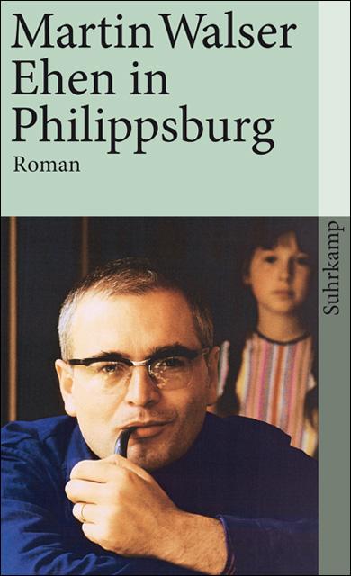 Ehen in Philippsburg - Martin Walser