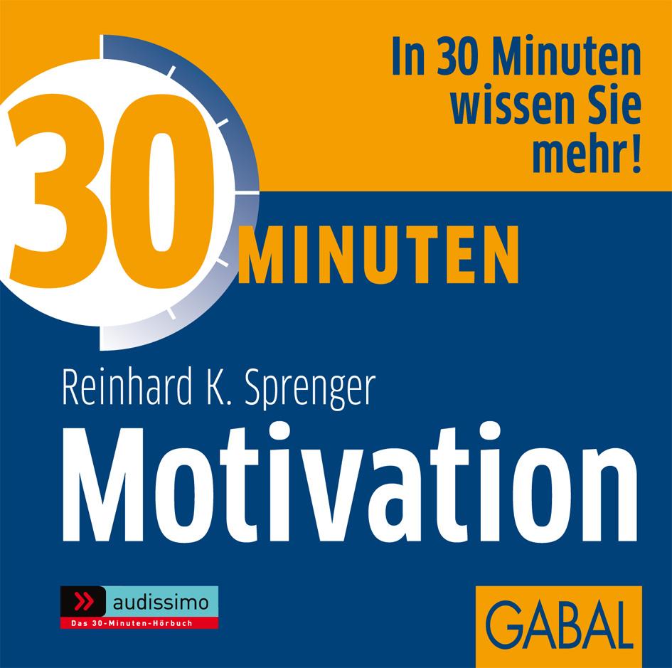 30 Minuten für mehr Motivation - Reinhard K. Sp...