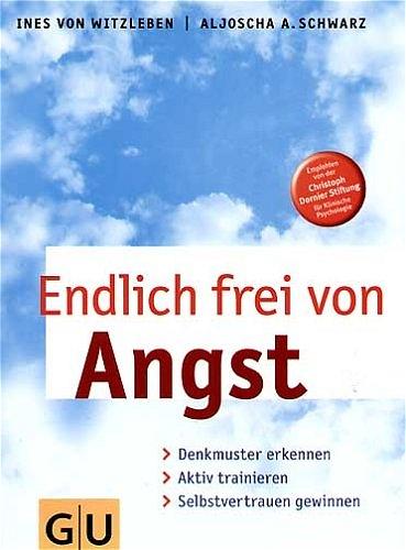 Endlich frei von Angst und Panik - Aljoscha Schwarz