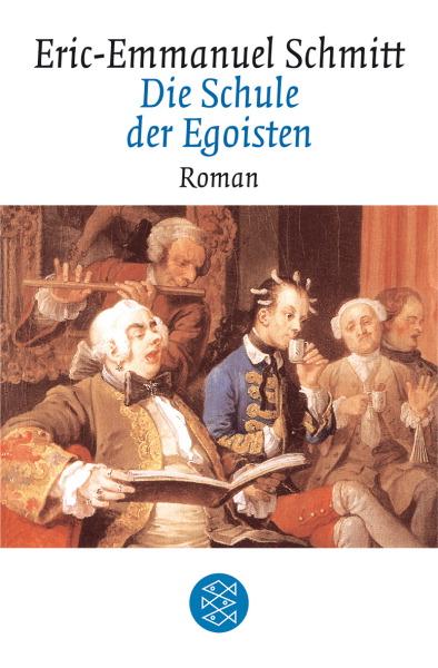 Die Schule der Egoisten - Eric-Emmanuel Schmitt