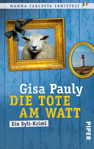 Die Tote am Watt: Ein Sylt-Krimi - Gisa Pauly [Taschenbuch]