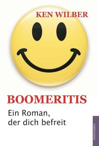 Boomeritis - Ein Roman, der dich befreit - Ken Wilber
