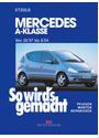 So wird's gemacht. Pflegen - warten - reparieren: So wird's gemacht. Mercedes A-Klasse ab 10/97: BD 124 - Hans-Rüdiger Etzold