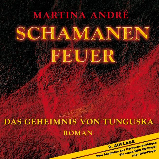 Schamanenfeuer - Das Geheimnis von Tunguska - Martina André [mp3-CD]