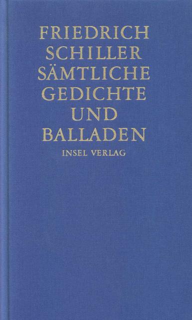 Sämtliche Gedichte und Balladen - Friedrich Schiller
