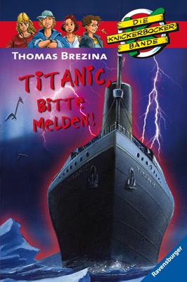 Die Knickerbockerbande 28. Titanic, bitte melden! - Thomas Brezina