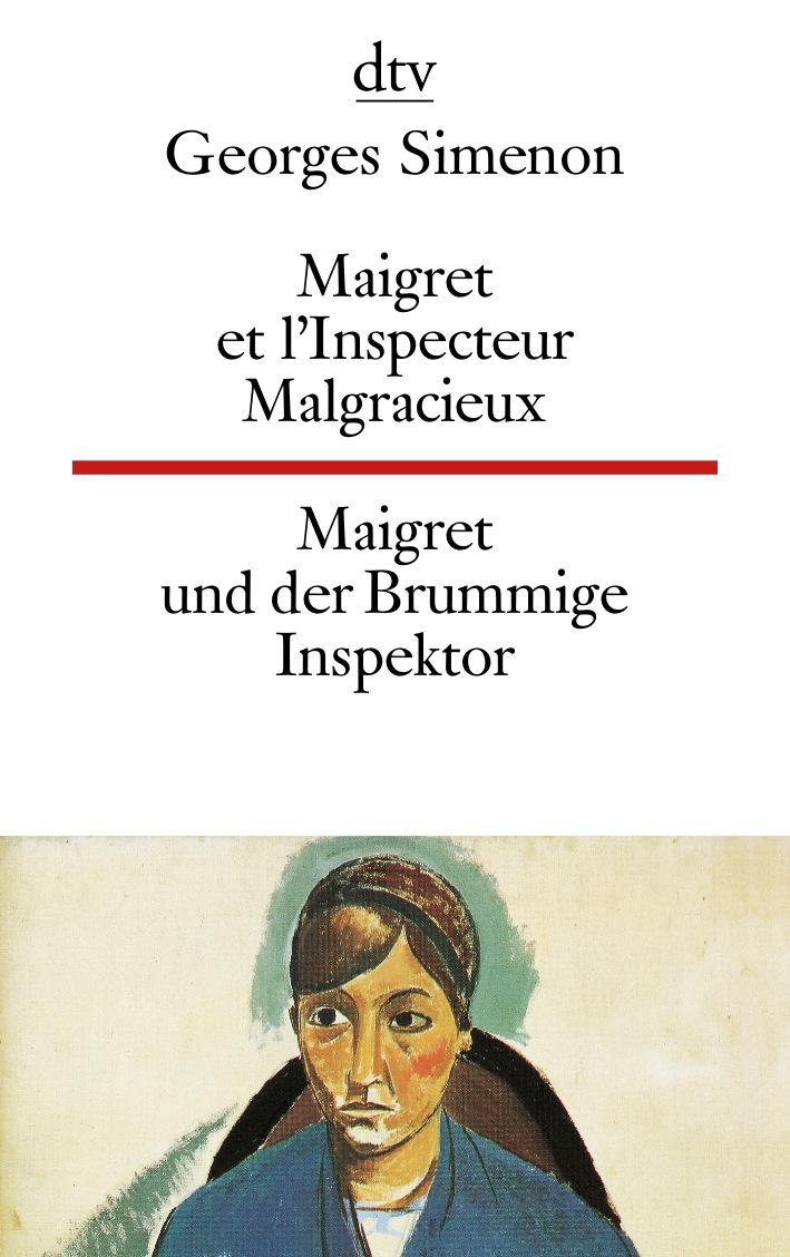 Maigret und der brummige Inspektor / Maigret et l´Inspekteur Malgracieux. Zweisprachige Ausgabe. - Georges Simenon