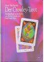 Der Crowley-Tarot. Das Handbuch zu den Karten von Aleister Crowley und Lady Frieda Harris - Hajo Akron (C. F. Frey) / Banzhaf