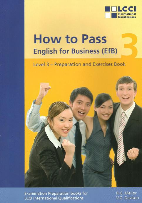 How to Pass - English for Business. LCCI Examination Preparation Books: How to Pass, English for Business, Bd.3, Third L