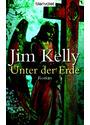 Unter der Erde. - Jim Kelly