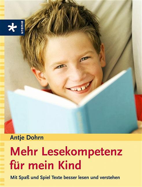 Mehr Lesekompetenz für mein Kind. Mit Spaß und ...