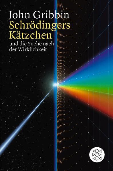 Schrödingers Kätzchen und die Suche nach der Wirklichkeit - John Gribbin