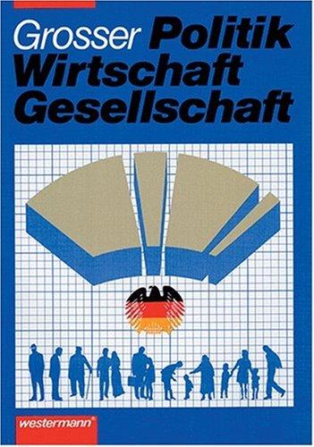 Politik - Wirtschaft - Gesellschaft. Ausgabe A ...