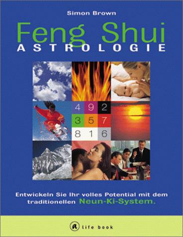 Feng Shui Astrologie. a life book - Simon Brown