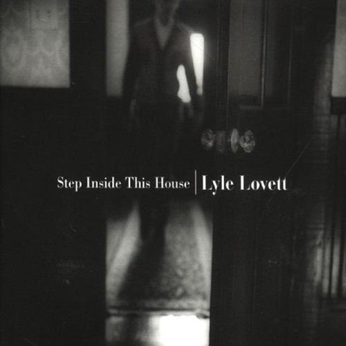 Lyle Lovett - Step Inside This House