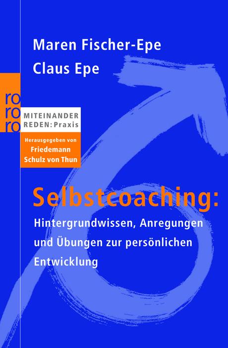Selbstcoaching:: Hintergrundwissen, Anregungen und Übungen zur persönlichen Entwicklung (sachbuch) - Maren Fischer-Epe