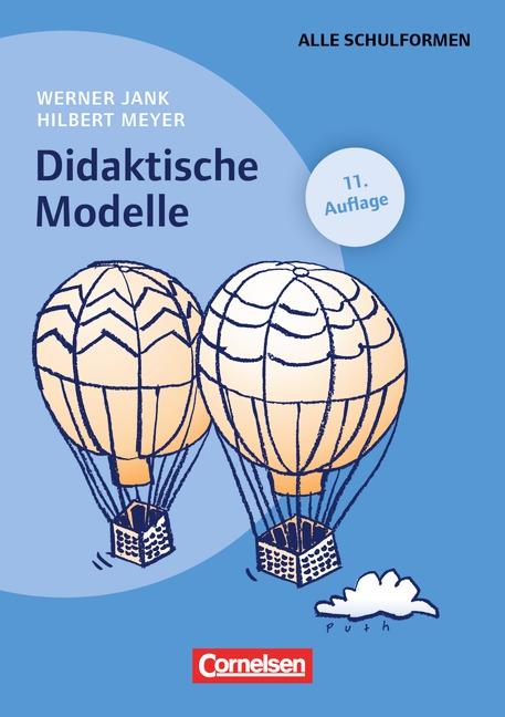 Schulpädagogik: Didaktische Modelle - Werner Jank [Taschenbuch, 11. Auflage 2015]