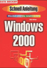 Windows 2000. Schnellanleitung. Blitzschnell zu...