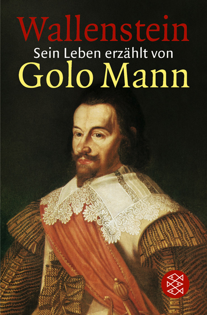 Wallenstein: Sein Leben erzählt von Golo Mann - Golo Mann