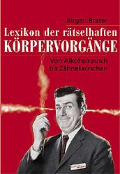 Lexikon der rätselhaften Körpervorgänge: Von Al...