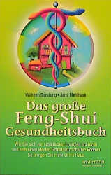Das große Feng-Shui Gesundheitsbuch - Wilhelm G...
