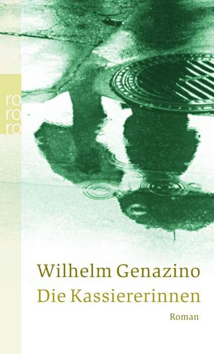 Die Kassiererinnen (rororo) - Wilhelm Genazino