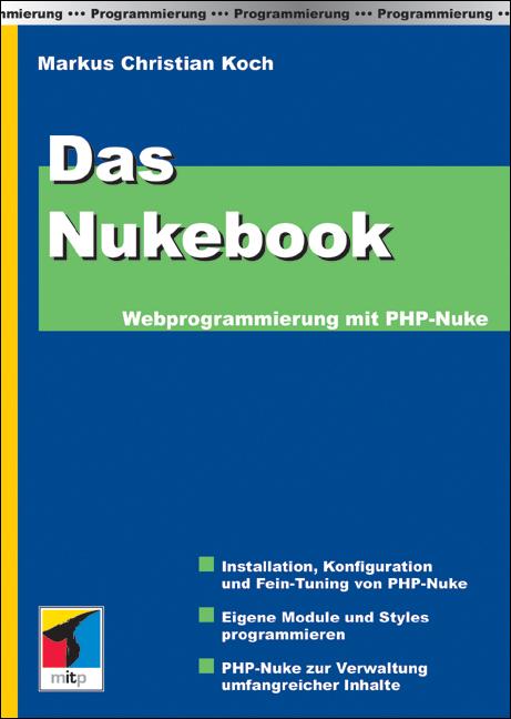 Das Nukebook. Webprogrammierung mit PHP-Nuke. -...
