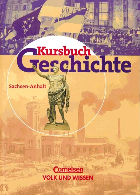Kursbuch Geschichte. Schülerband. Sachsen-Anhal...