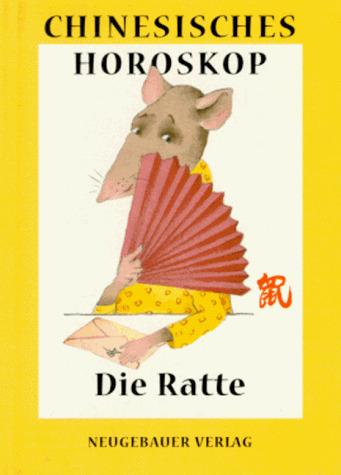 Chinesisches Horoskop, Die Ratte - Hanne Türk