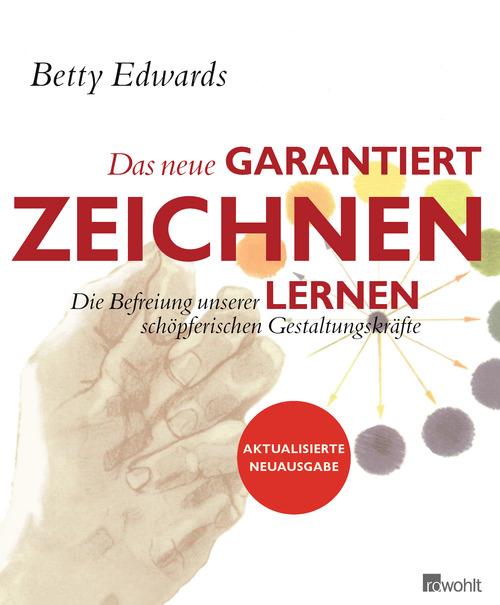 Das neue Garantiert Zeichen Lernen: Die Befreiung unserer schöpferischen Gestaltungskräfte - Betty Edwards [Broschiert,